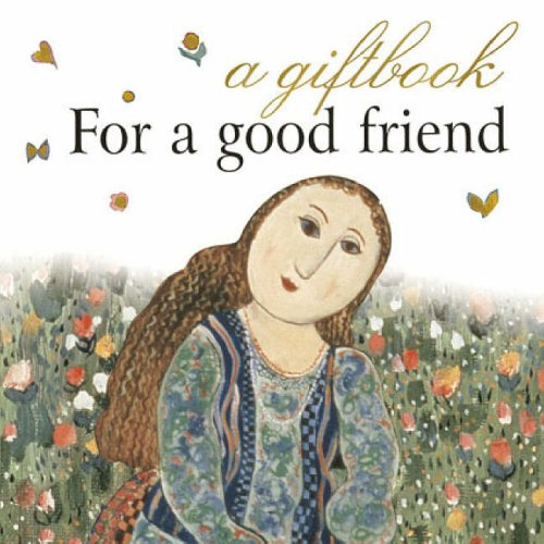 For a Good Friend By Helen Exley