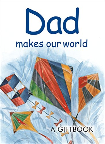 Dad Makes Our World By Helen Exley