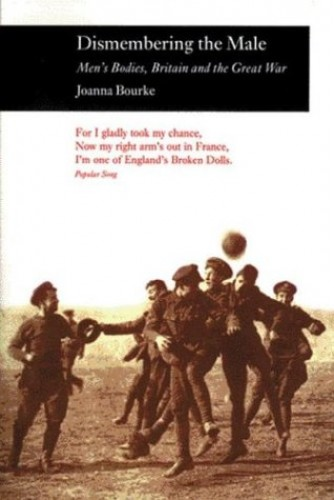 Dismembering the Male By Joanne Bourke