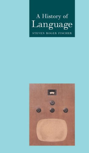 A History of Language (Globalities) By Steven Roger Fischer