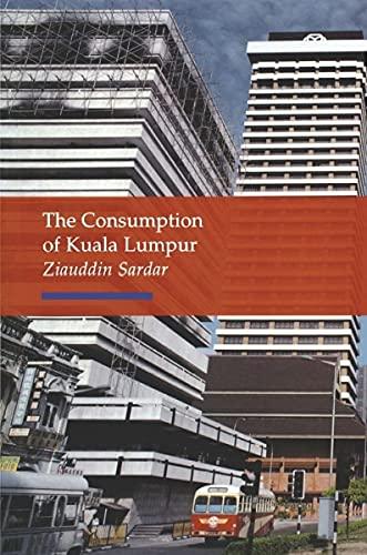 Consumption of Kuala Lumpur By Ziaud Sardar
