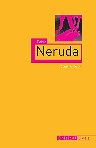 Pablo Neruda By Dominic Moran