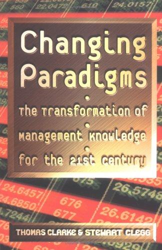 Changing Paradigms By Clarke, Thomas & Clegg, Stewart
