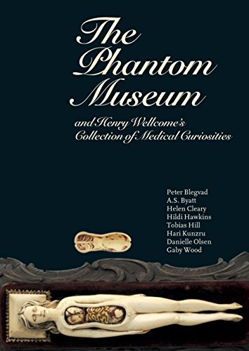 The Phantom Museum: And Henry Wellcome's collection of medical curiosities: Henry Wellcome's Medical Mysteries By Danielle Olsen