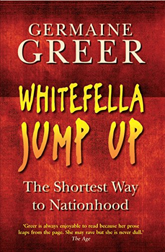 Whitefella Jump Up by Dr. Germaine Greer