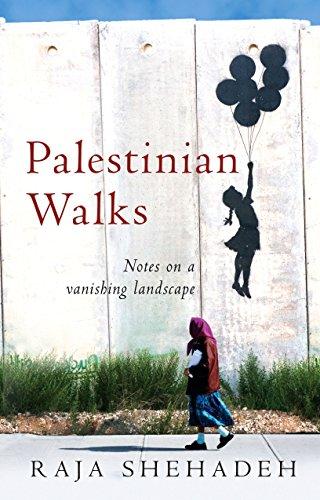 Palestinian Walks By Raja Shehadeh