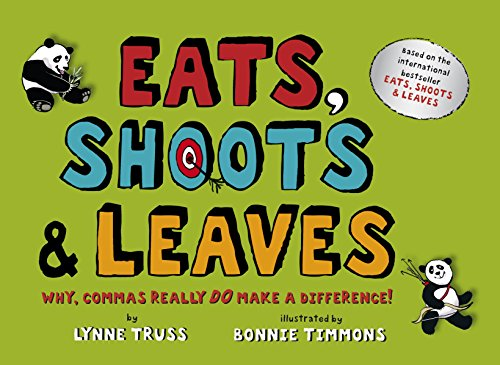 Eats, Shoots and Leaves for Children: Why, Commas Really Do Make a Difference! by Lynne Truss
