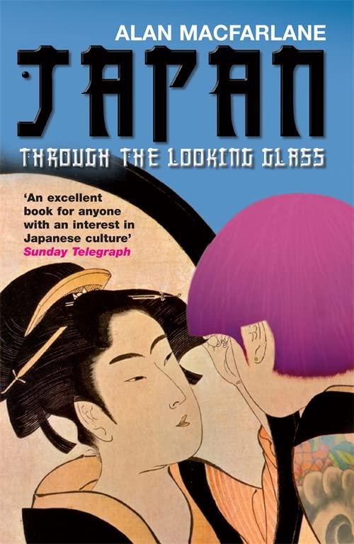 Japan Through the Looking Glass By Alan MacFarlane