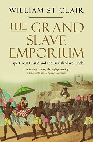 The Grand Slave Emporium By William St Clair