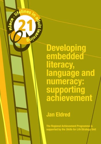 Developing Embedded Literacy, Language and Numeracy: Supporting Achievement (Lifelines) (Lifelines Series) By Jan Eldred