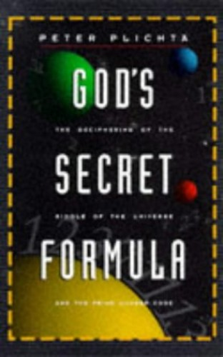 God's Secret Formula: Deciphering the Riddle of the Universe and the Prime Number Code By Peter Plichta