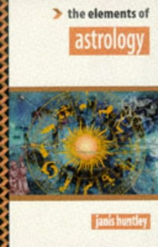The Elements of Astrology By Janis Huntley