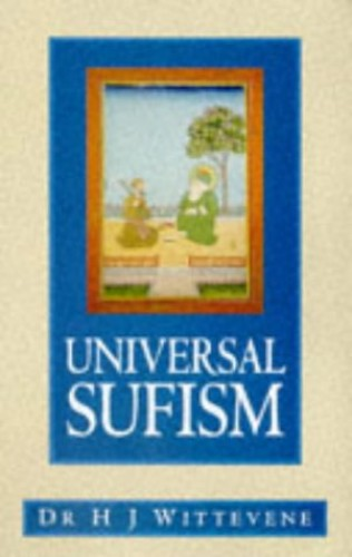 Universal Sufism by Dr H. J. Witteveen
