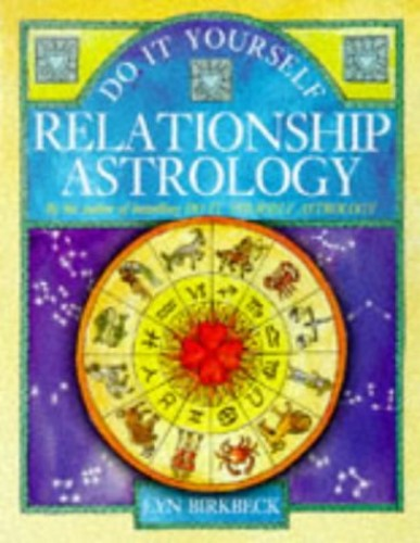 Do it Yourself Relationship Astrology By Lyn Birkbeck