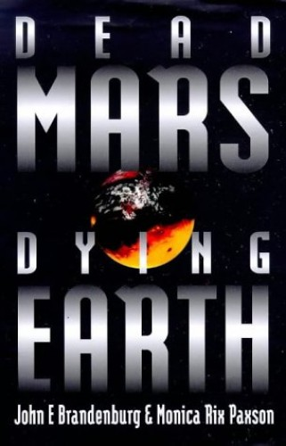 Dead Mars, Dying Earth By John Brandenburg