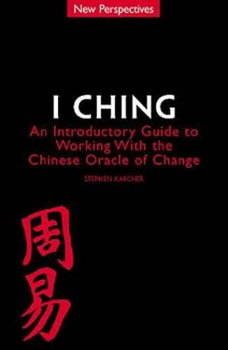 I Ching By Stephen L. Karcher