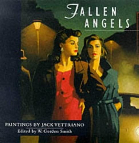 Fallen Angels: Paintings by Jack Vettriano By Jack Vettriano