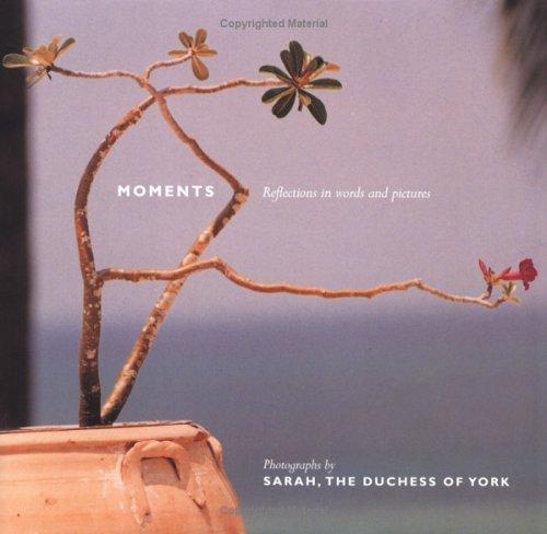 MOMENTS By Sarah Ferguson