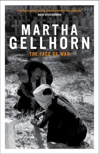 Face of War By Martha Gellhorn