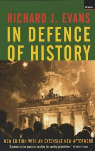 In Defence of History By Richard Evans