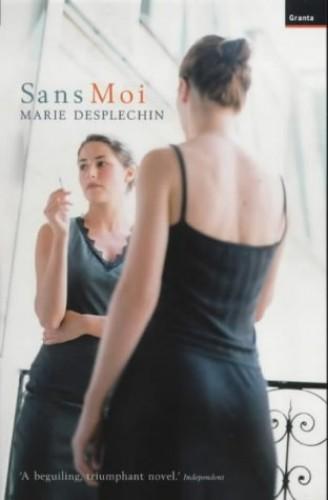 Sans Moi By Marie Desplechin