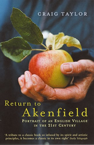 Return to Akenfield: Portrait of an English Village in the 21st Century by Craig Taylor