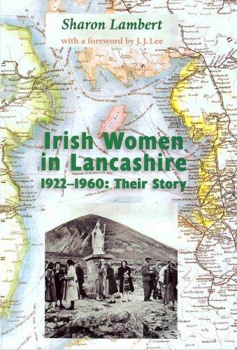 Irish Women in Lancashire, 1922-1960 By Sharon Lambert