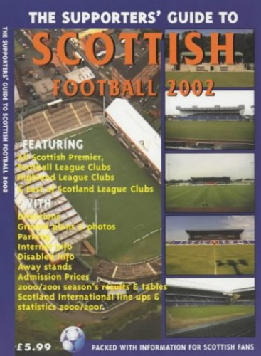 The Supporters' Guide to Scottish Football: 2002 by John Robinson