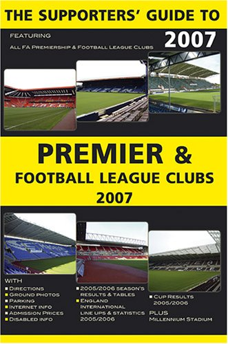 The Supporter's Guide to Premier and Football League Clubs By John Robinson