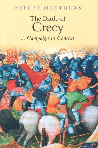 The Battle of Crecy By Rupert Matthews