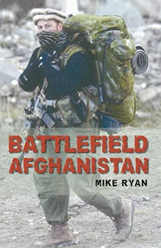 Battlefield Afghanistan By Mike Ryan