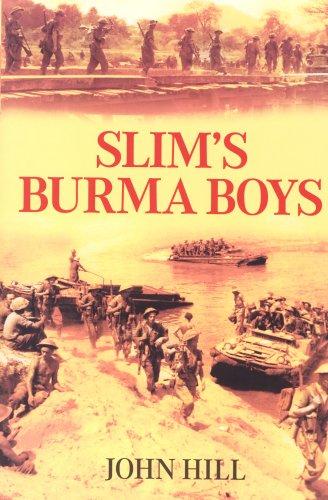 Slim's Burma Boys By John Hill