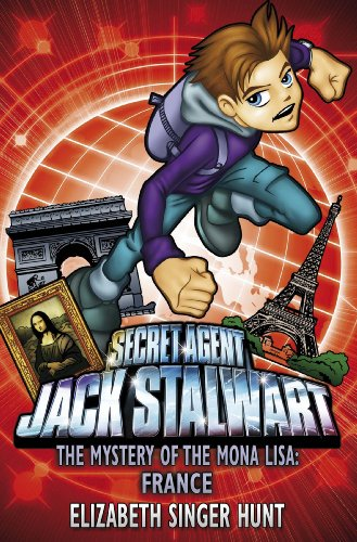 Jack Stalwart: The Mystery of the Mona Lisa: France: Book 3 by Elizabeth Singer Hunt