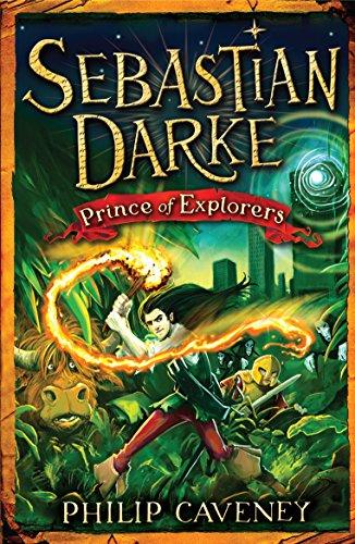Sebastian Darke: Prince of Explorers By Philip Caveney