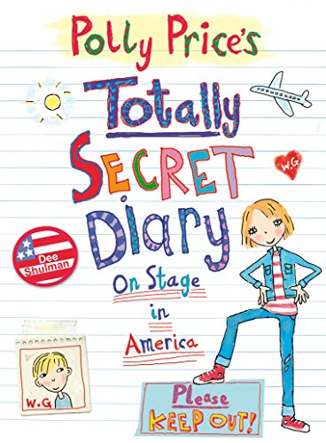 Polly Price's Totally Secret Diary: On Stage in America By Dee Shulman