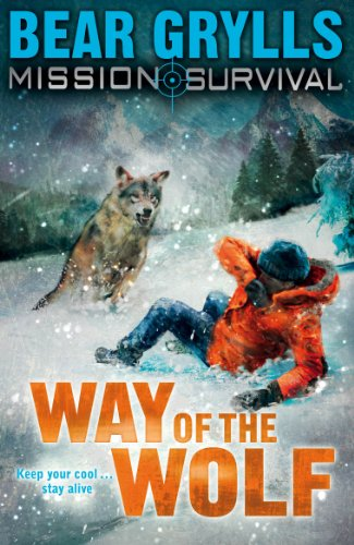Mission Survival 2: Way of the Wolf: Survival - Way of the Wolf By Bear Grylls