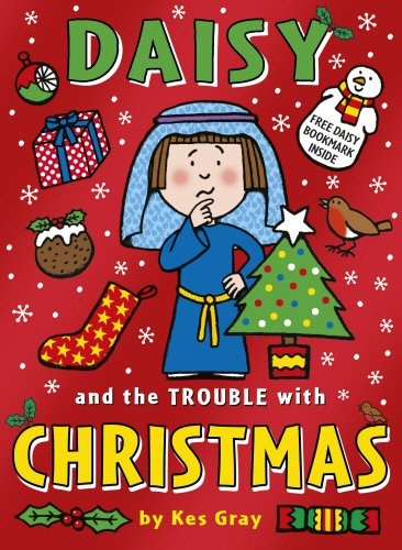 Daisy and the Trouble with Christmas by Kes Gray