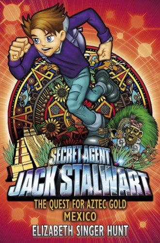 Jack Stalwart: The Quest for Aztec Gold By Elizabeth Singer Hunt