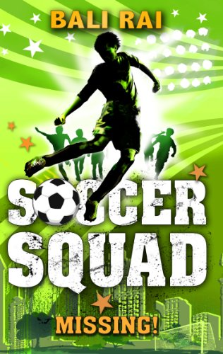 Soccer Squad: Missing! By Bali Rai