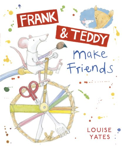 Frank and Teddy Make Friends By Louise Yates