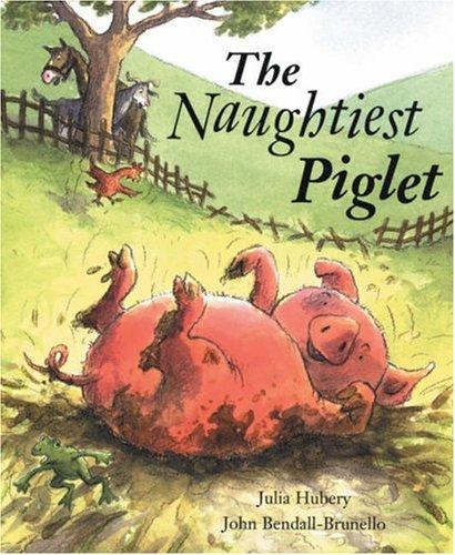 Naughtiest Piglet By Hubery Julia