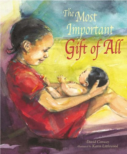 Most Important Gift Of All By Conway David