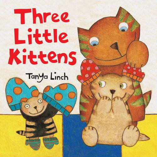 Three Little Kittens By Linch Tanya