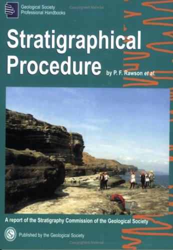 Stratigraphical Procedure: Geological Society Professional Handbook By P. F. Rawson