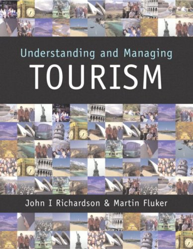 Understanding and Managing Tourism, 1/e By John Richardson