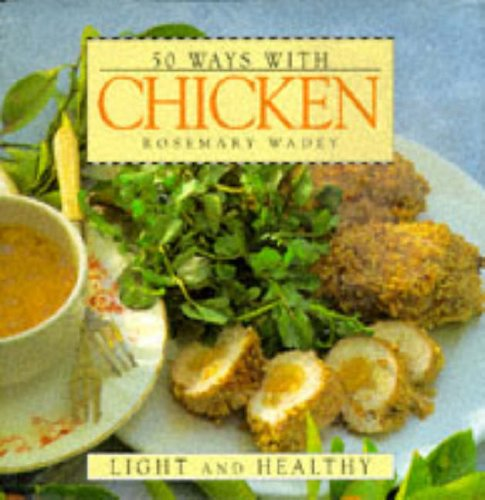 50 Ways with Chicken By Rosemary Wadey