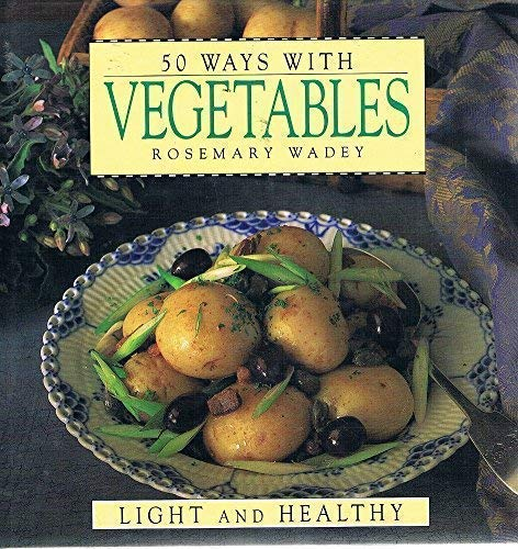 50 Ways with Vegetables By Rosemary Wadey
