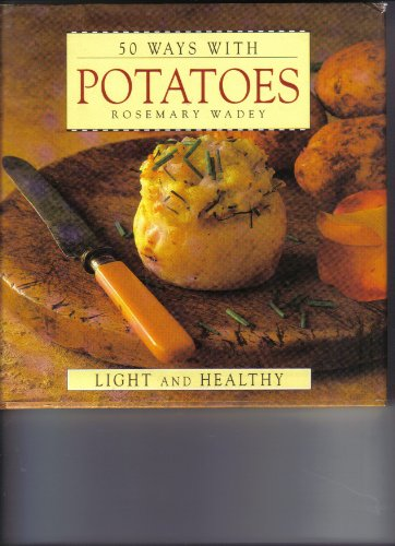 50 Ways with Potatoes: Light & Healthy By Rosemary Wadey