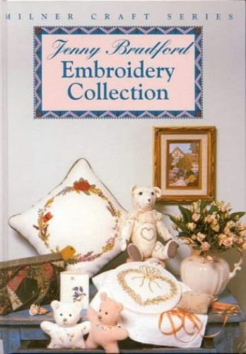 The Jenny Bradford Embroidery Collection By Jenny Bradford
