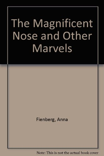 The Magnificent Nose By Anna Fienberg